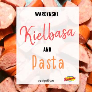 Kielbasa and Pasta Recipe