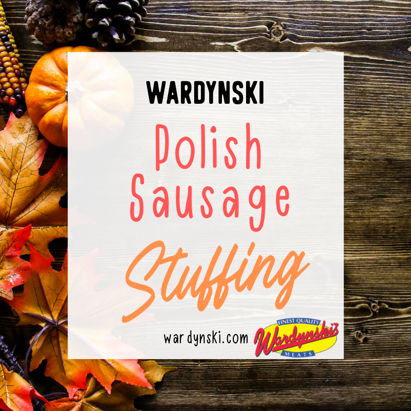 Add to your Thanksgiving table with this Polish sausage stuffing from Wardynski Meats. #polishsausage #thanksgivingstuffing #stuffingrecipe