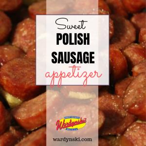 Sweet Polish Sausage Appetizer